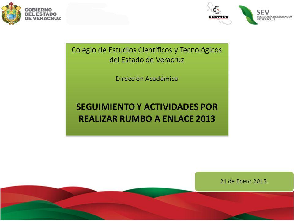 21 de Enero 2013. Colegio de Estudios Científicos y Tecnológicos del Estado de Veracruz Dirección Académica SEGUIMIENTO Y ACTIVIDADES POR REALIZAR RUM