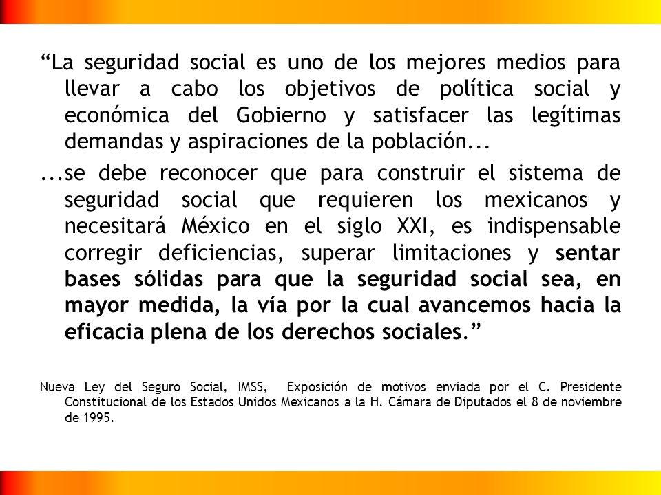 La seguridad social es uno de los mejores medios para llevar a cabo los objetivos de política social y económica del Gobierno y satisfacer las legítim