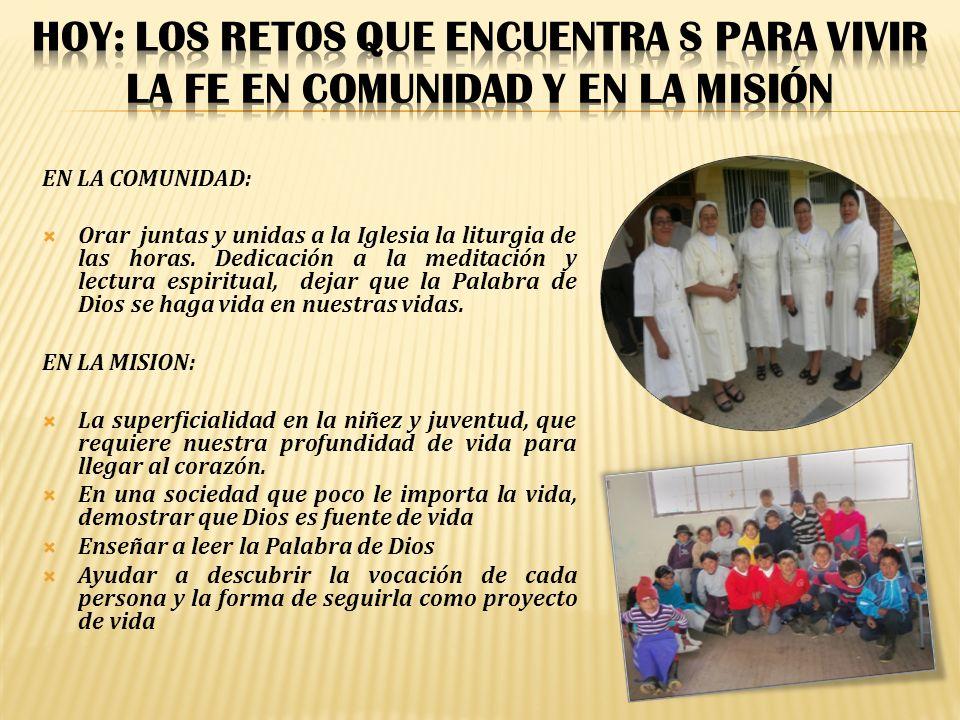 EN LA COMUNIDAD: Orar juntas y unidas a la Iglesia la liturgia de las horas.