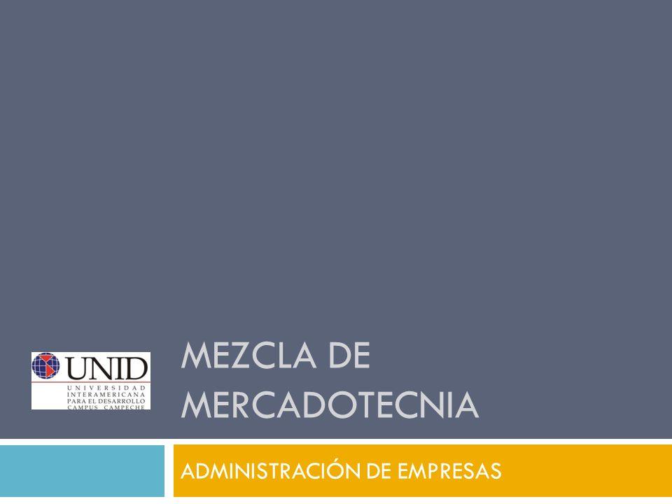 MEZCLA DE MERCADOTECNIA ADMINISTRACIÓN DE EMPRESAS