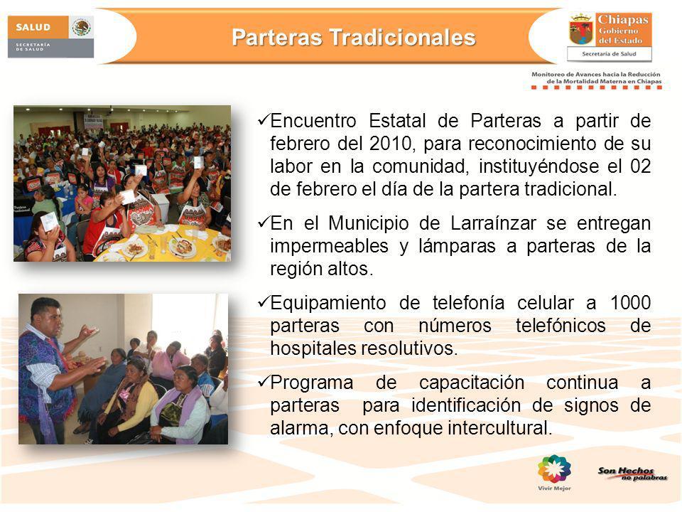 Parteras Tradicionales Encuentro Estatal de Parteras a partir de febrero del 2010, para reconocimiento de su labor en la comunidad, instituyéndose el