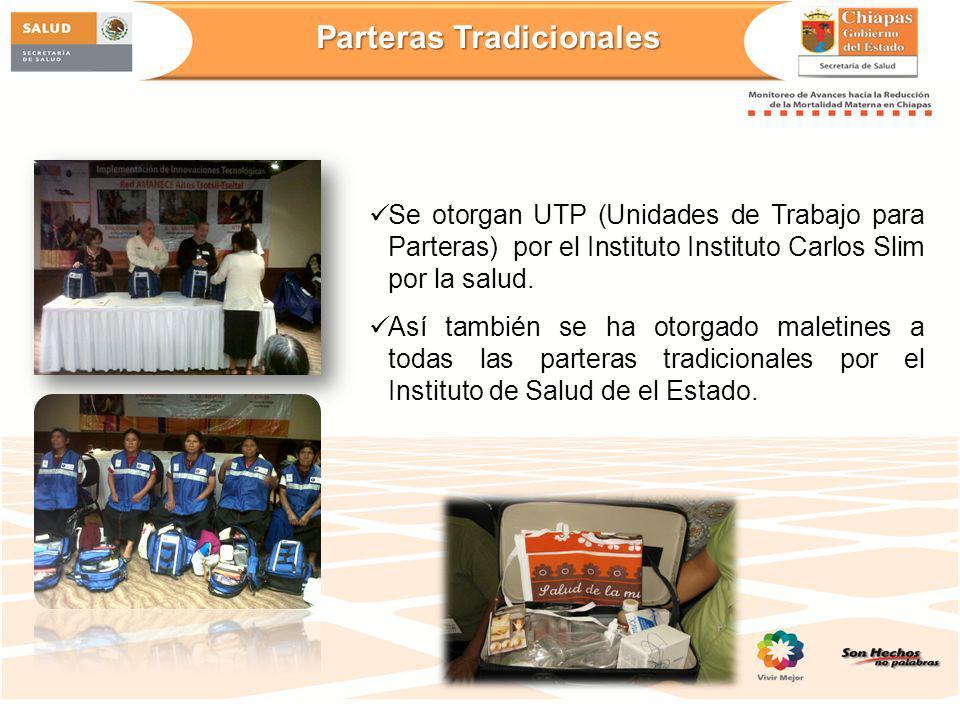 Parteras Tradicionales Se otorgan UTP (Unidades de Trabajo para Parteras) por el Instituto Instituto Carlos Slim por la salud. Así también se ha otorg