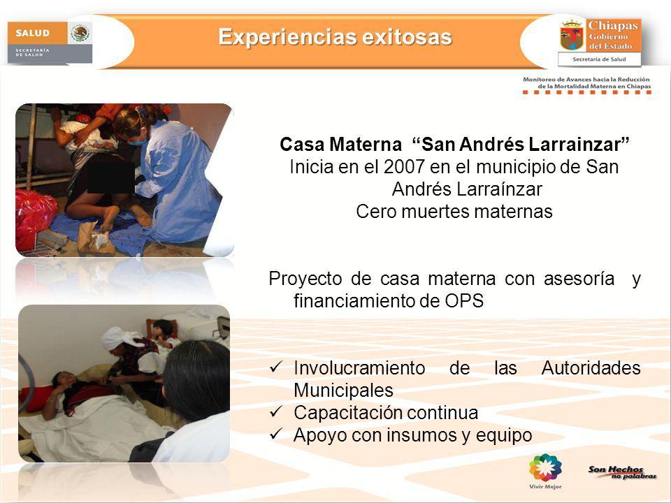 Casa Materna San Andrés Larrainzar Inicia en el 2007 en el municipio de San Andrés Larraínzar Cero muertes maternas Proyecto de casa materna con aseso
