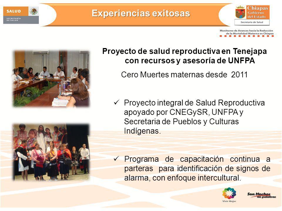 Proyecto de salud reproductiva en Tenejapa con recursos y asesoría de UNFPA Cero Muertes maternas desde 2011 Proyecto integral de Salud Reproductiva a