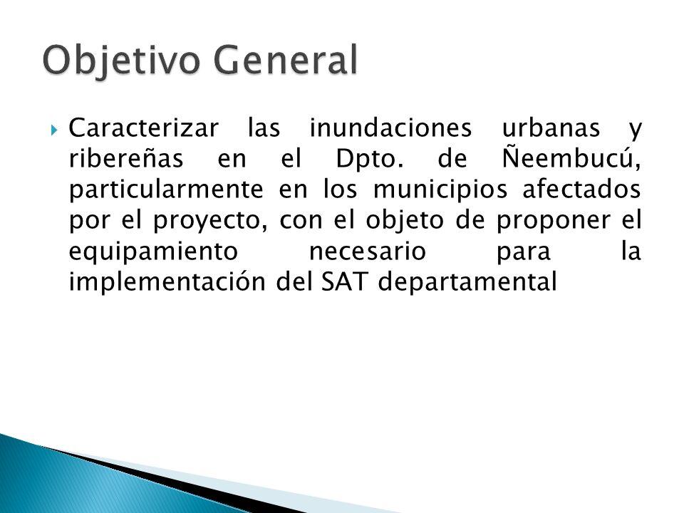 Caracterizar las inundaciones urbanas y ribereñas en el Dpto. de Ñeembucú, particularmente en los municipios afectados por el proyecto, con el objeto