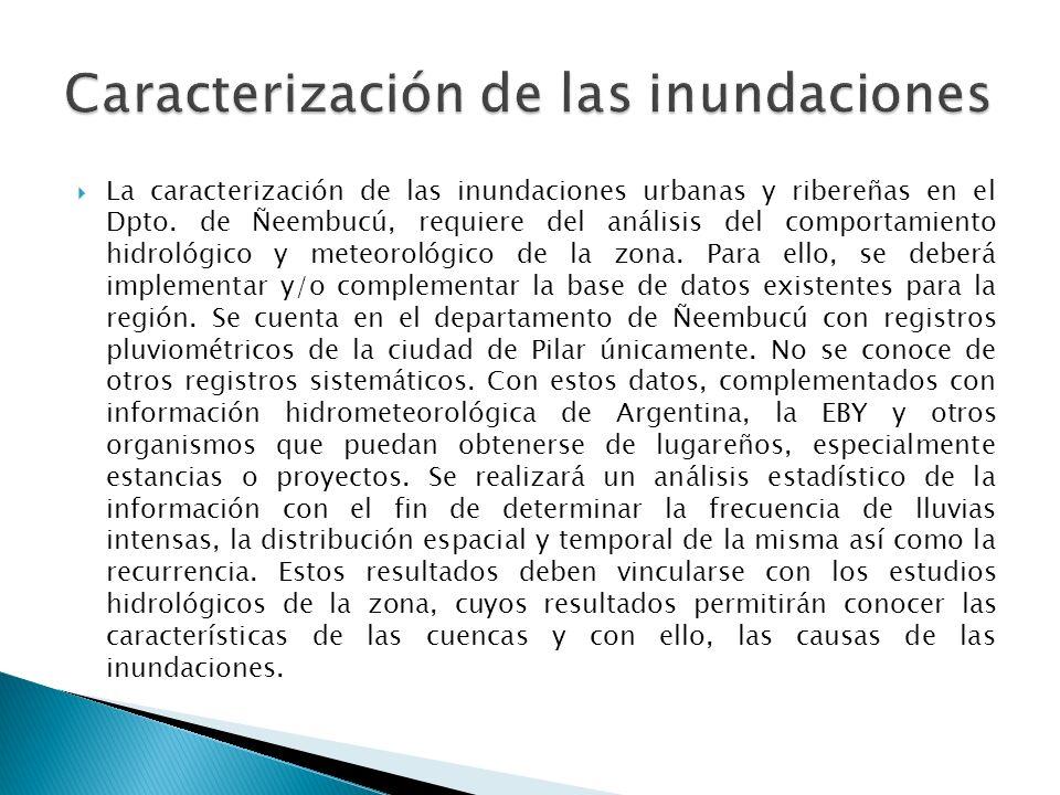 La caracterización de las inundaciones urbanas y ribereñas en el Dpto. de Ñeembucú, requiere del análisis del comportamiento hidrológico y meteorológi