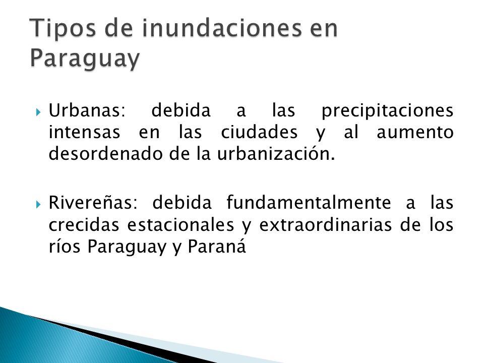 Urbanas: debida a las precipitaciones intensas en las ciudades y al aumento desordenado de la urbanización. Rivereñas: debida fundamentalmente a las c