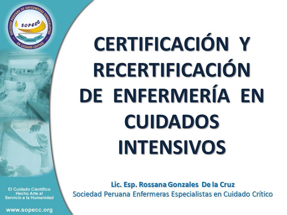 CERTIFICACIÓN Y RECERTIFICACIÓN DE ENFERMERÍA EN CUIDADOS INTENSIVOS Lic.