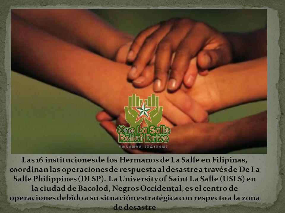 Las 16 instituciones de los Hermanos de La Salle en Filipinas, coordinan las operaciones de respuesta al desastre a través de De La Salle Philippines (DLSP).