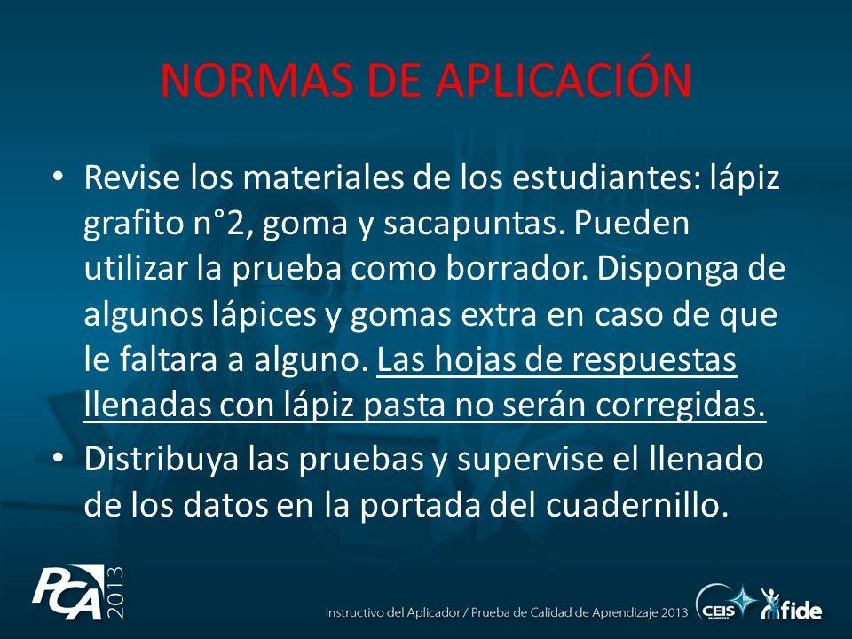 NORMAS DE APLICACIÓN Revise los materiales de los estudiantes: lápiz grafito n°2, goma y sacapuntas.
