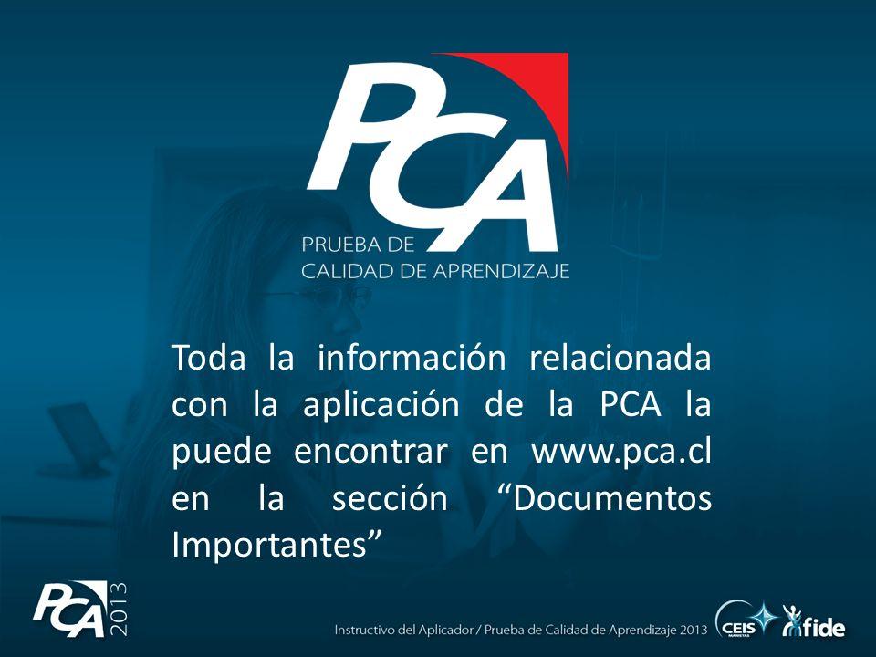 Toda la información relacionada con la aplicación de la PCA la puede encontrar en www.pca.cl en la sección Documentos Importantes