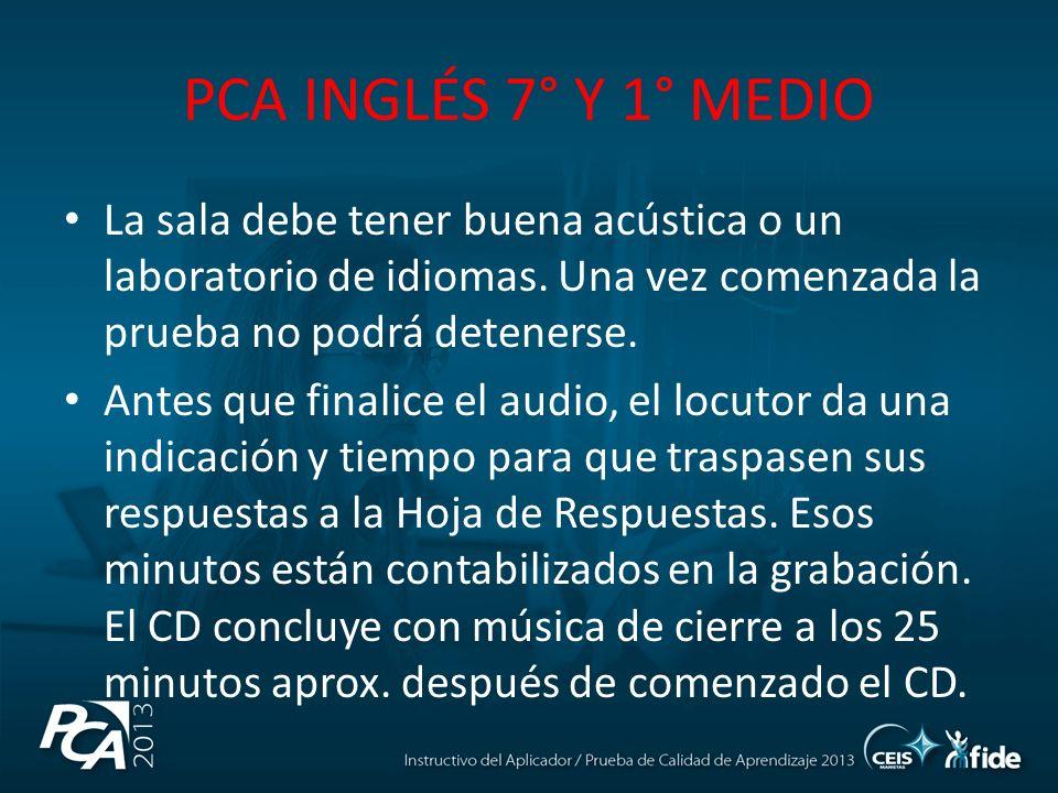 PCA INGLÉS 7° Y 1° MEDIO La sala debe tener buena acústica o un laboratorio de idiomas.