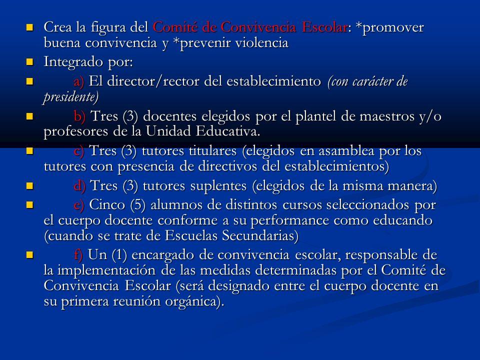 Crea la figura del Comité de Convivencia Escolar: *promover buena convivencia y *prevenir violencia Crea la figura del Comité de Convivencia Escolar: