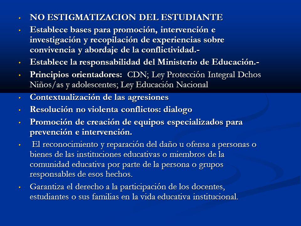 NO ESTIGMATIZACION DEL ESTUDIANTE NO ESTIGMATIZACION DEL ESTUDIANTE Establece bases para promoción, intervención e investigación y recopilación de exp