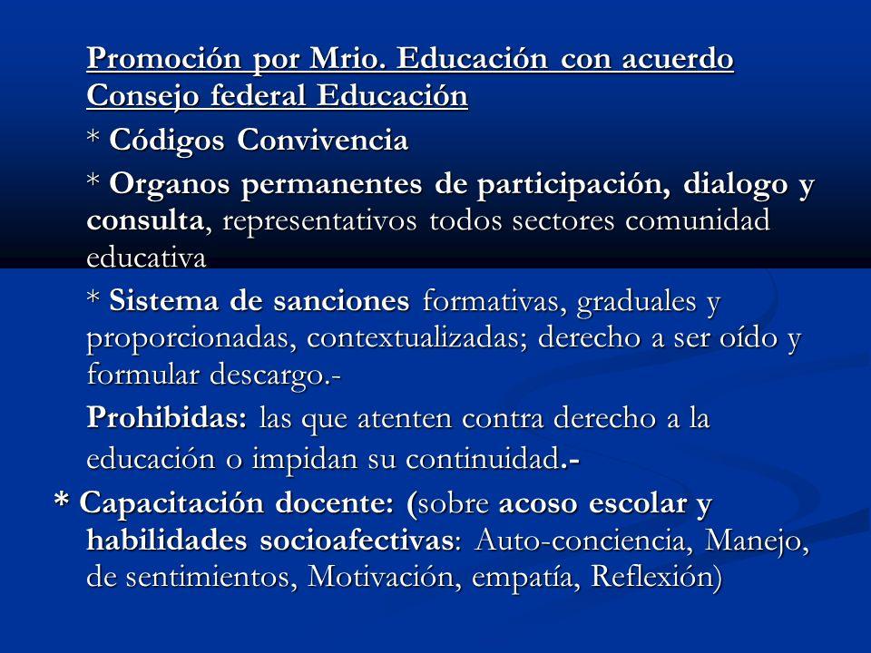 Promoción por Mrio. Educación con acuerdo Consejo federal Educación * Códigos Convivencia * Organos permanentes de participación, dialogo y consulta,
