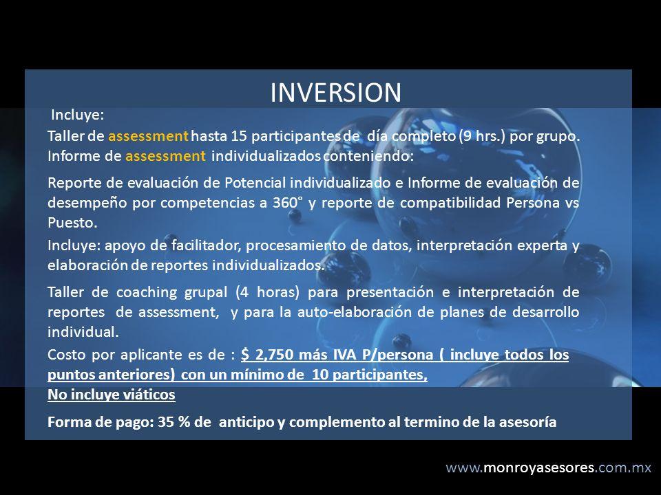 www.monroyasesores.com.mx INVERSION Taller de assessment hasta 15 participantes de día completo (9 hrs.) por grupo.