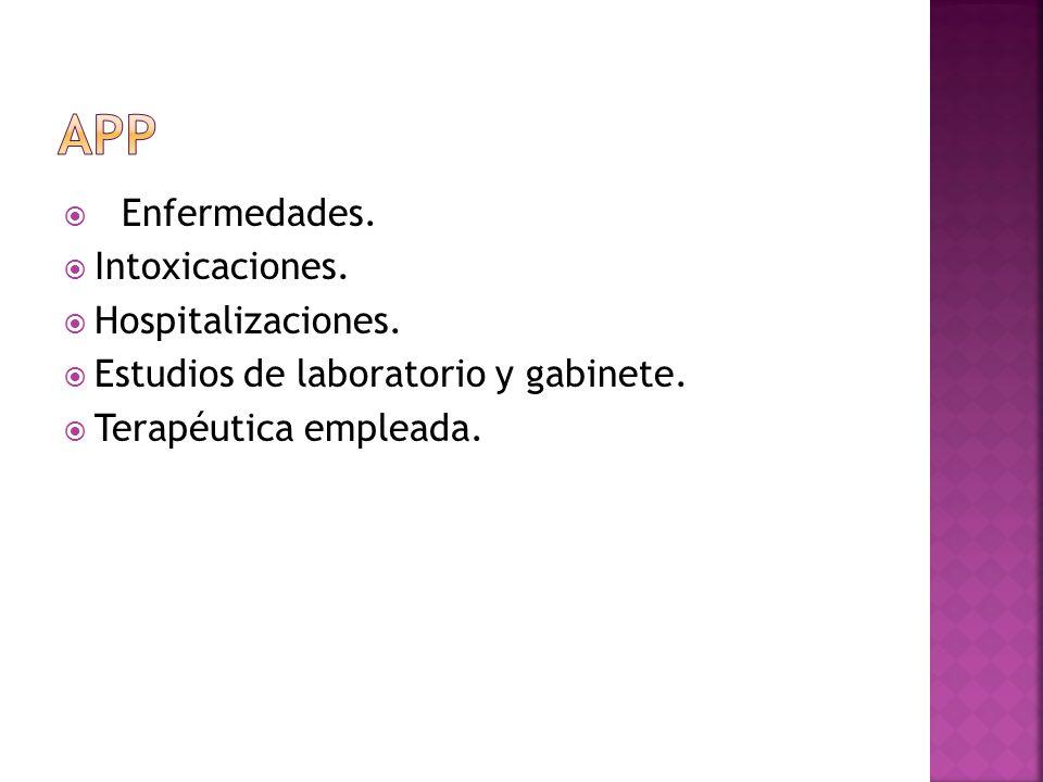 Enfermedades. Intoxicaciones. Hospitalizaciones. Estudios de laboratorio y gabinete. Terapéutica empleada.