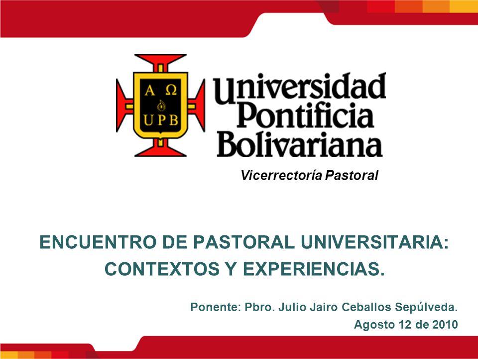 ENCUENTRO DE PASTORAL UNIVERSITARIA: CONTEXTOS Y EXPERIENCIAS.