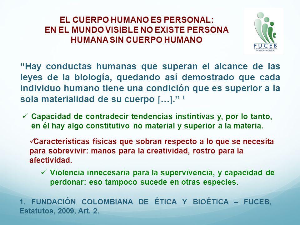 Hay conductas humanas que superan el alcance de las leyes de la biología, quedando así demostrado que cada individuo humano tiene una condición que es