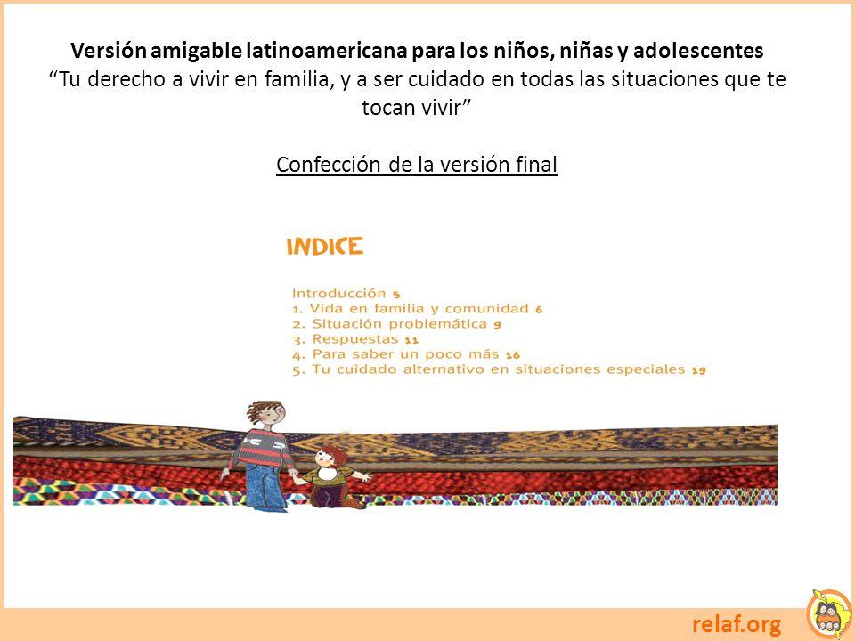 relaf.org Versión amigable latinoamericana para los niños, niñas y adolescentes Tu derecho a vivir en familia, y a ser cuidado en todas las situacione