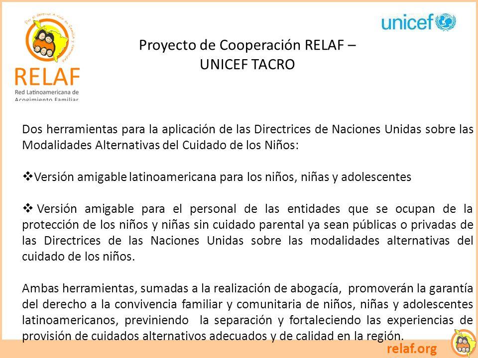 relaf.org Proyecto de Cooperación RELAF – UNICEF TACRO Dos herramientas para la aplicación de las Directrices de Naciones Unidas sobre las Modalidades