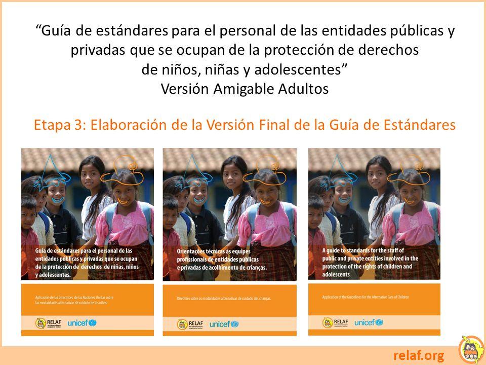 relaf.org Guía de estándares para el personal de las entidades públicas y privadas que se ocupan de la protección de derechos de niños, niñas y adoles