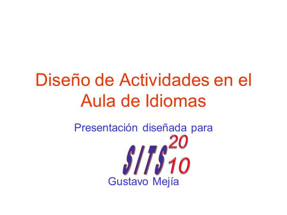 Diseño de Actividades en el Aula de Idiomas Presentación diseñada para Gustavo Mejía