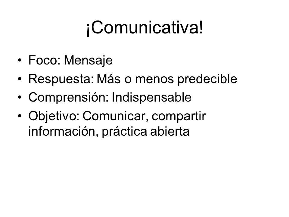 ¡Comunicativa.