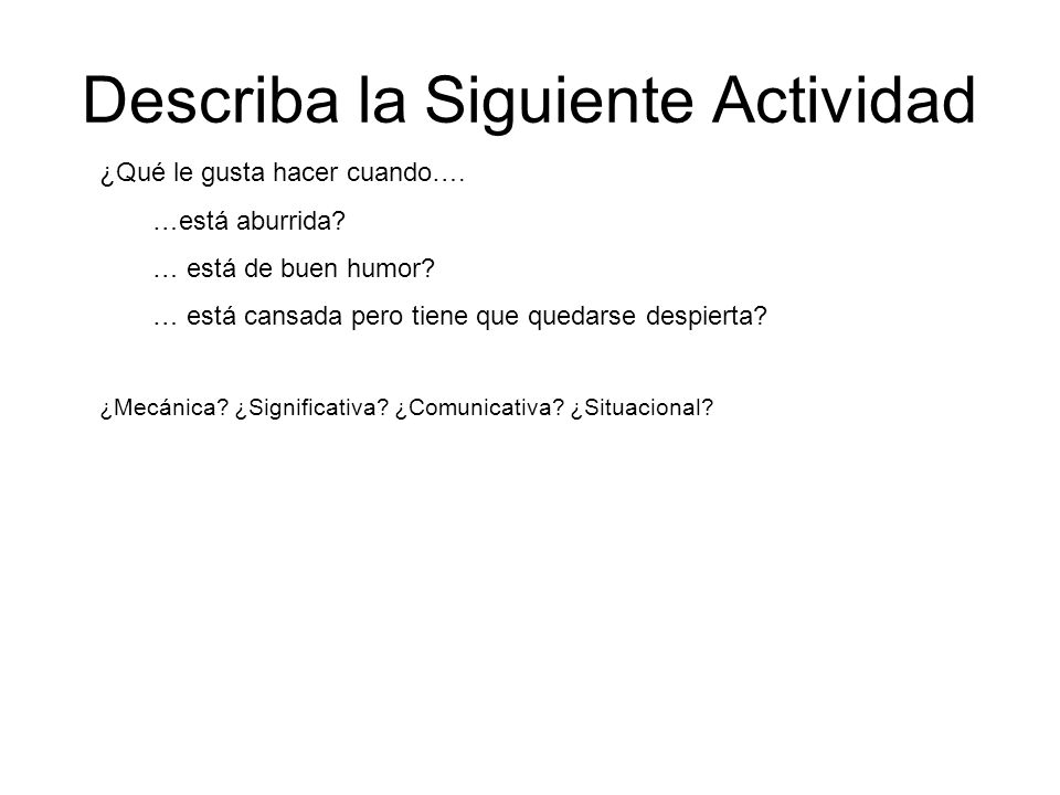 Describa la Siguiente Actividad ¿Qué le gusta hacer cuando….