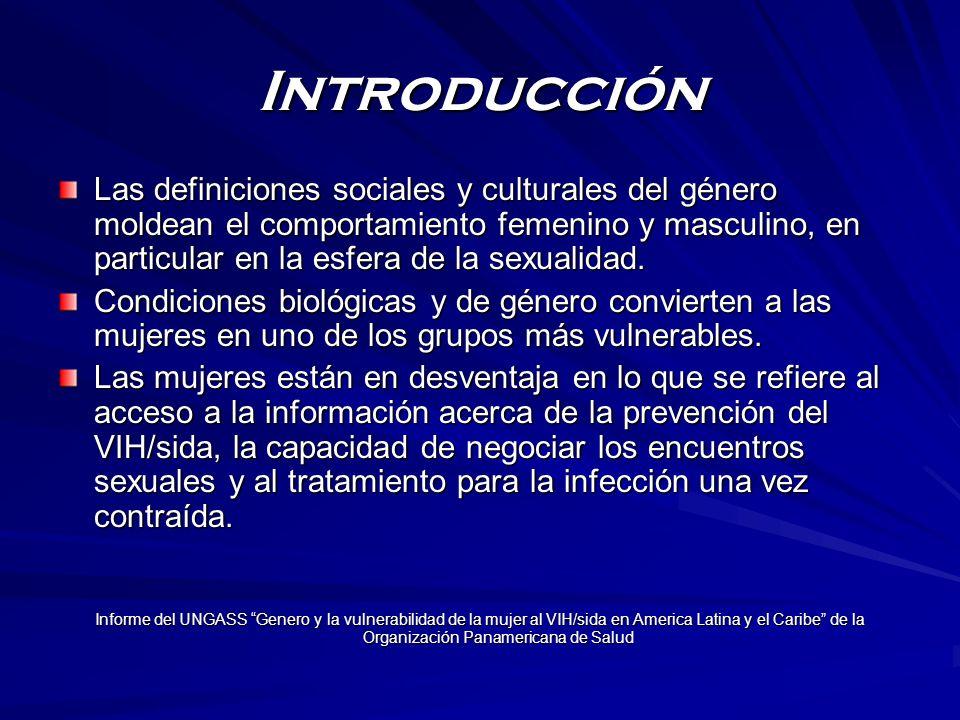 Introducción Las definiciones sociales y culturales del género moldean el comportamiento femenino y masculino, en particular en la esfera de la sexual