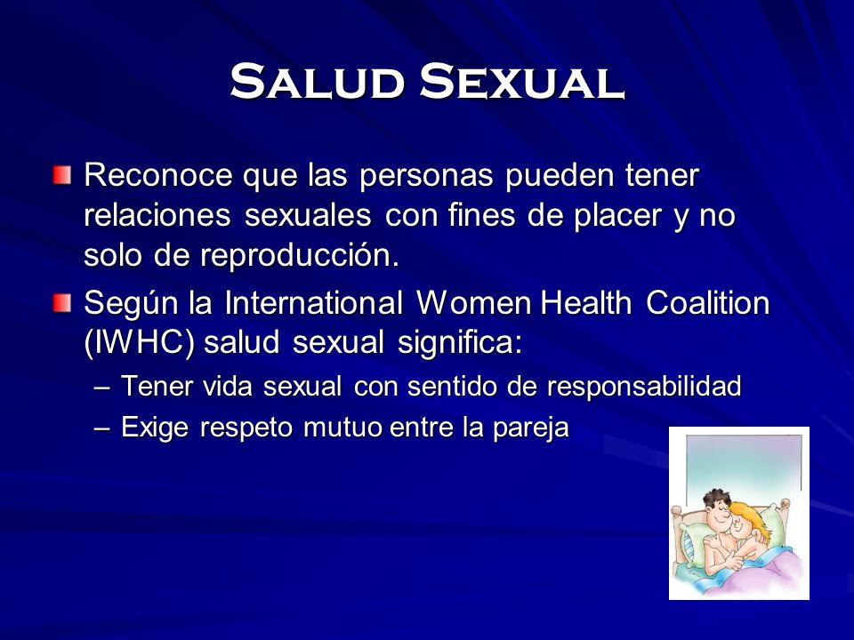 Salud Sexual Reconoce que las personas pueden tener relaciones sexuales con fines de placer y no solo de reproducción. Según la International Women He