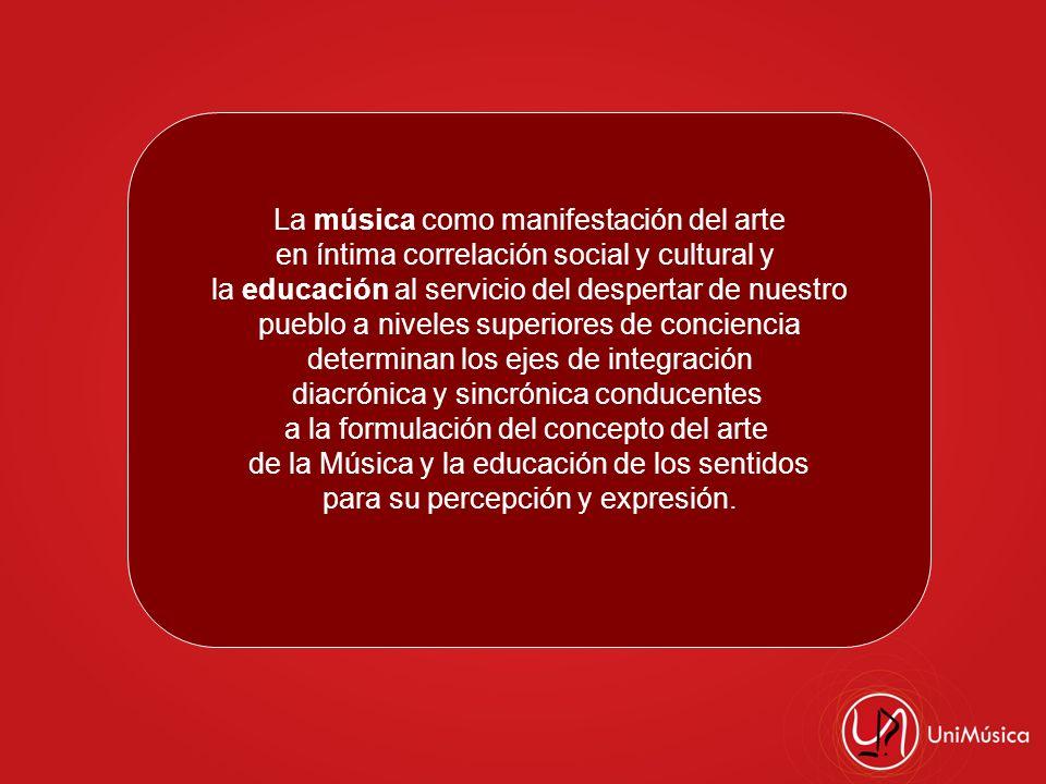La música como manifestación del arte en íntima correlación social y cultural y la educación al servicio del despertar de nuestro pueblo a niveles sup