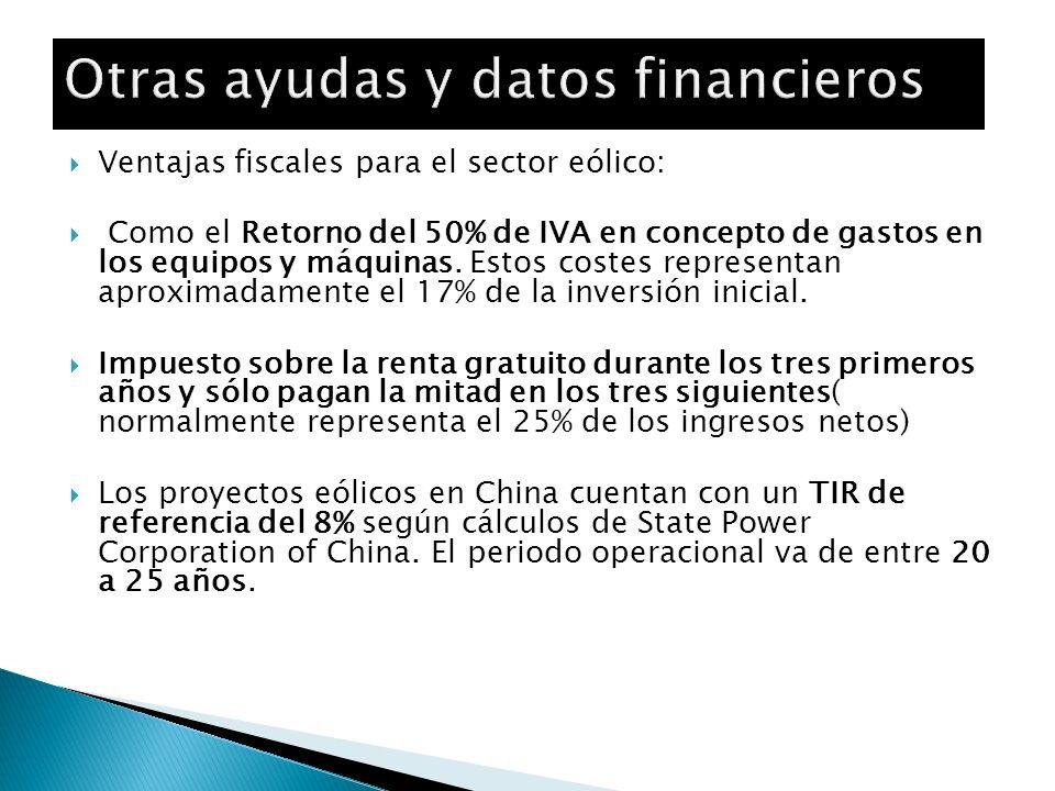 Ventajas fiscales para el sector eólico: Como el Retorno del 50% de IVA en concepto de gastos en los equipos y máquinas. Estos costes representan apro
