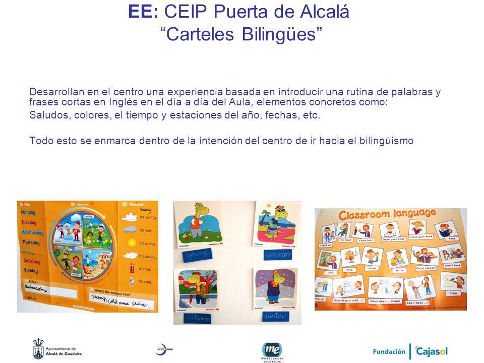 EE: CEIP Puerta de Alcalá Carteles Bilingües Desarrollan en el centro una experiencia basada en introducir una rutina de palabras y frases cortas en I