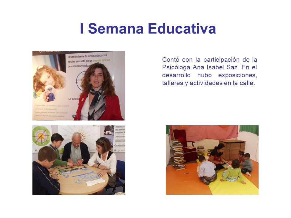 I Semana Educativa Contó con la participación de la Psicóloga Ana Isabel Saz. En el desarrollo hubo exposiciones, talleres y actividades en la calle.