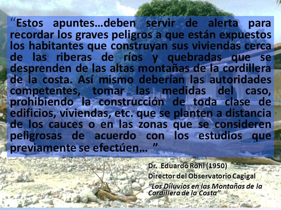 Dr. Eduardo Rohl (1950) Director del Observatorio Cagigal Los Diluvios en las Montañas de la Cordillera de la Costa Estos apuntes…deben servir de aler