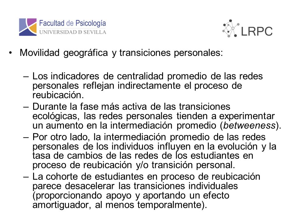 Movilidad geográfica y transiciones personales: –Los indicadores de centralidad promedio de las redes personales reflejan indirectamente el proceso de reubicación.