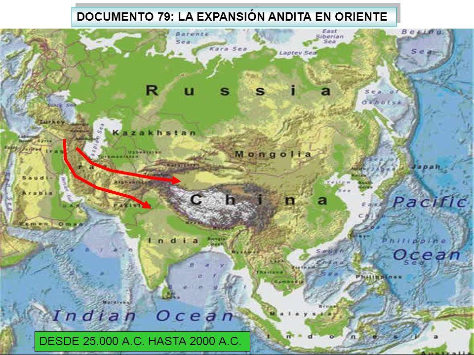 DOCUMENTO 79: LA EXPANSIÓN ANDITA EN ORIENTE DESDE 25.000 A.C. HASTA 2000 A.C.