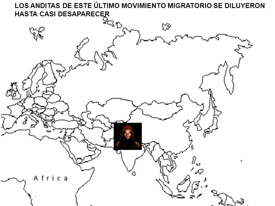 LOS ANDITAS DE ESTE ÚLTIMO MOVIMIENTO MIGRATORIO SE DILUYERON HASTA CASI DESAPARECER