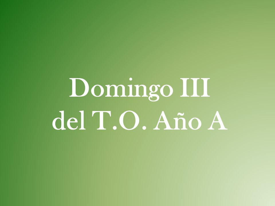 Domingo III del T.O. Año A