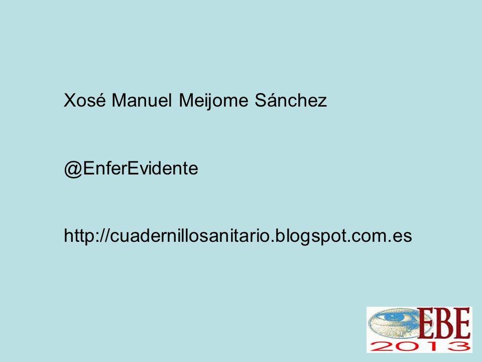 Xosé Manuel Meijome Sánchez @EnferEvidente http://cuadernillosanitario.blogspot.com.es