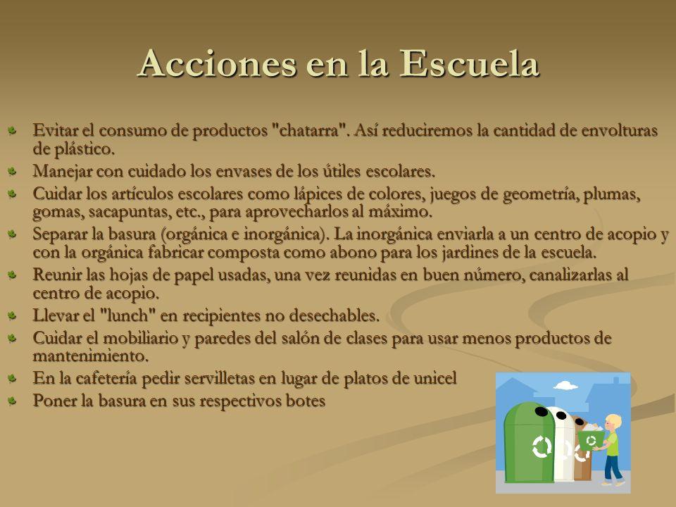 Acciones en la Escuela Evitar el consumo de productos chatarra .