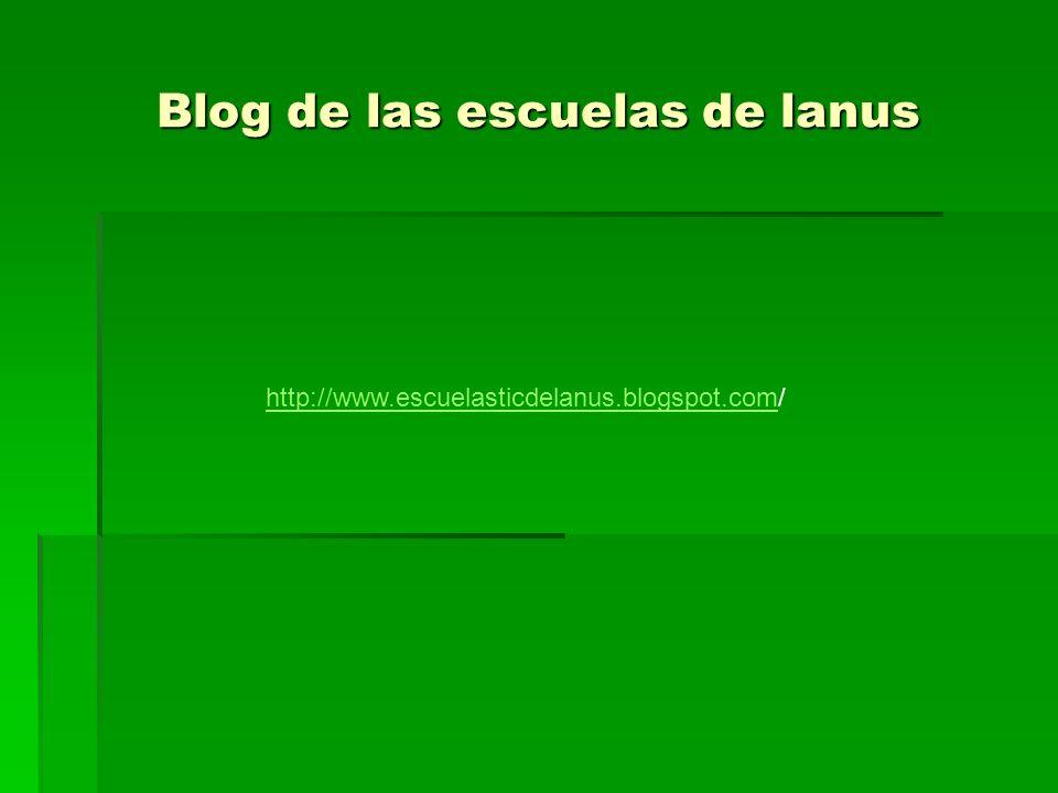 Blog de las escuelas de lanus http://www.escuelasticdelanus.blogspot.comhttp://www.escuelasticdelanus.blogspot.com/