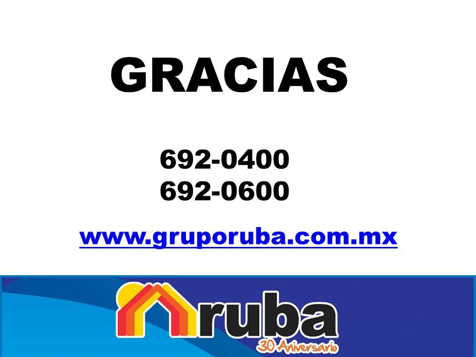 GRACIAS www.gruporuba.com.mx 692-0400 692-0600