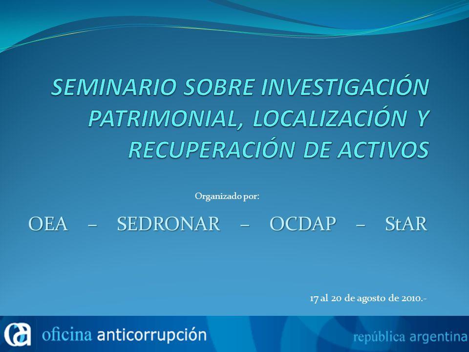 Organizado por: OEA – SEDRONAR – OCDAP – StAR 17 al 20 de agosto de 2010.-