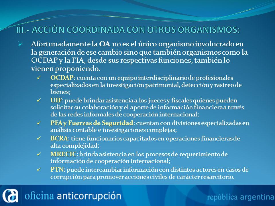 Afortunadamente la OA no es el único organismo involucrado en la generación de ese cambio sino que también organismos como la OCDAP y la FIA, desde sus respectivas funciones, también lo vienen proponiendo.