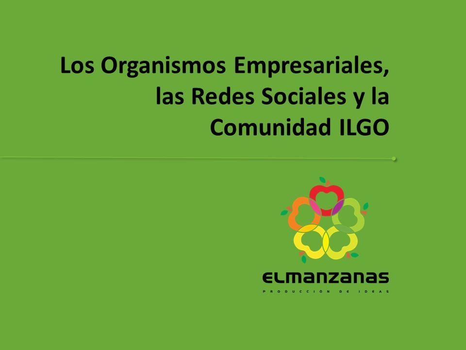 Los Organismos Empresariales, las Redes Sociales y la Comunidad ILGO