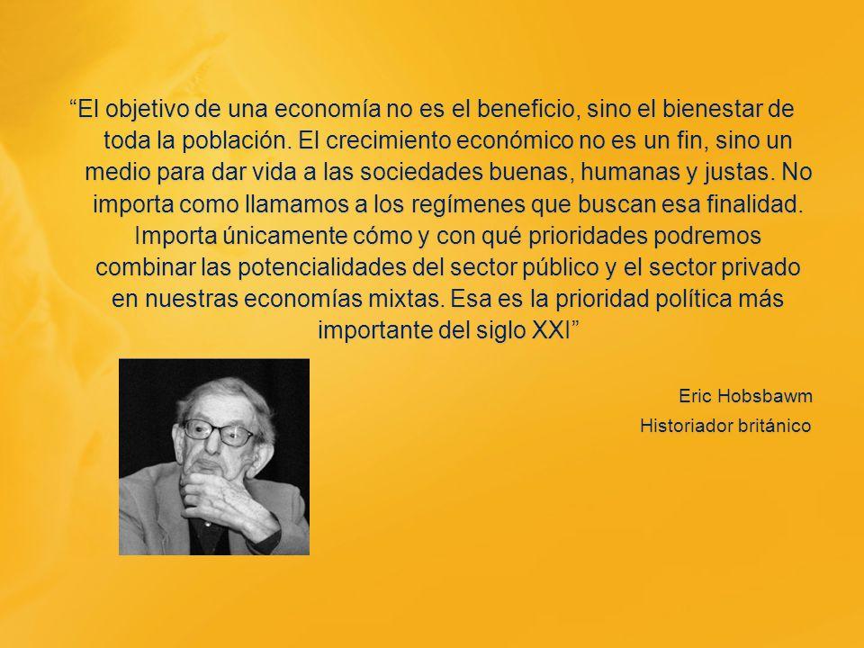 El objetivo de una economía no es el beneficio, sino el bienestar de toda la población.