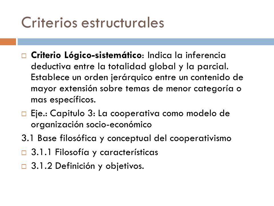 Criterios estructurales Criterio Lógico-sistemático: Indica la inferencia deductiva entre la totalidad global y la parcial. Establece un orden jerárqu