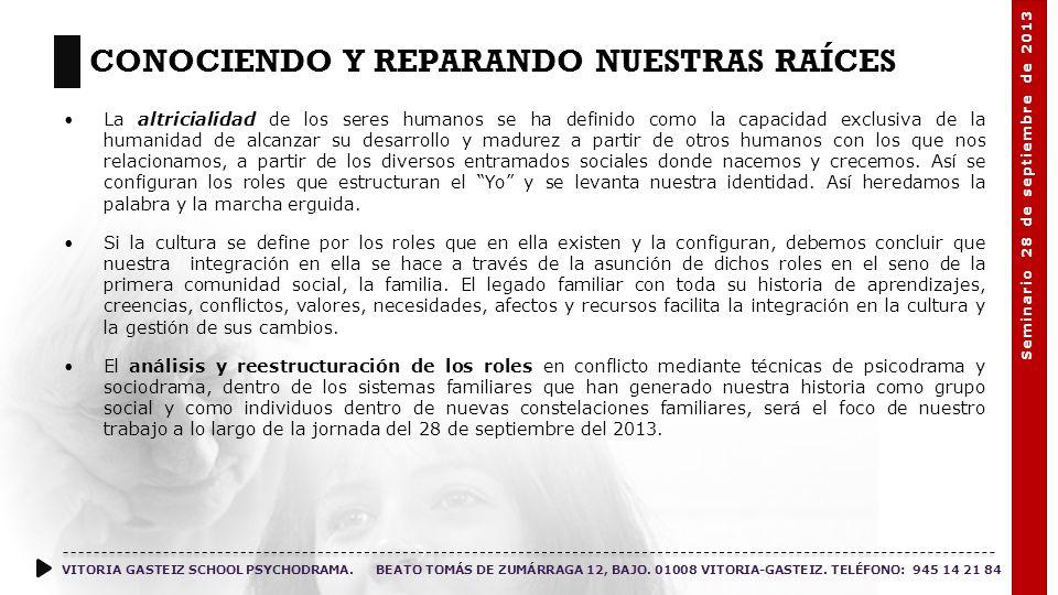 CONOCIENDO Y REPARANDO NUESTRAS RAÍCES VITORIA GASTEIZ SCHOOL PSYCHODRAMA.